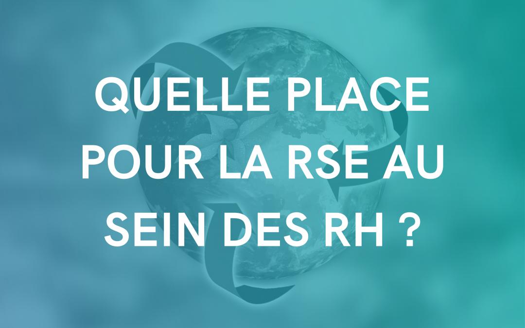 Quelle place pour la RSE au sein des RH ?